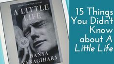 The Story of the Story: 15 Things You Didn't Know About A Little Life