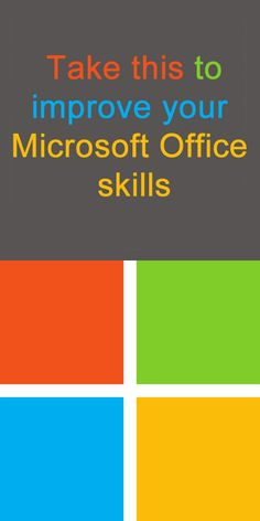 Take this to improve your Microsoft Office skills.
