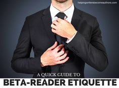 At last! A manual for beta reader etiquette--for how beta reader should conduct themselves and how writers, in turn, should respond.