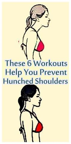 These 6 Workouts Help You Prevent Hunched Shoulders #health #life #workouts