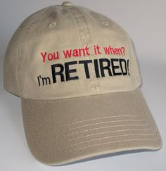 Custom embroidered hats / caps, You want it when? I'm RETIRED! by CreativeSenseCom on Etsy