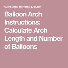 Balloon Arch Instructions: Calculate Arch Length and Number of Balloons