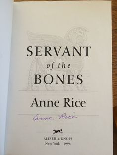 Anne Rice, Servant of the Bones ARC. Purchased pre-signed via eBay.
