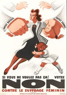"""Vote against women's suffrage, or the poor mother will be torn apart by the assaults of the political parties who want her vote! """"DO NOT WANT!""""   Switzerland, post-WWII  (Swiss women finally got federal suffrage in 1972)"""