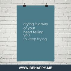Crying+is+a+way+of+your+heart+telling+you+to+keep+trying+#926137