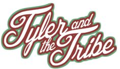 Tyler and the Tribe | News