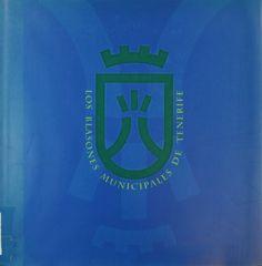 Los blasones municipales de Tenerife. [Santa Cruz de Tenerife] : Cabildo Insular, 1994. #RSEAPT