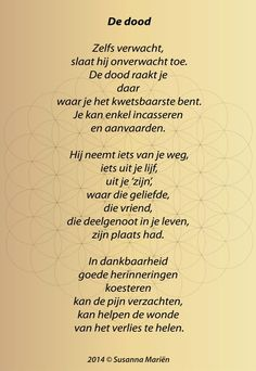 Susanna's Thoughts & Doings - Poëzie (foto's) - De Dood The Words, Qoutes, Life Quotes, You Meant, Grief, Poems, Death, Thoughts, Feelings