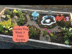 Garden Vlog Week 3- Our Fairy Garden