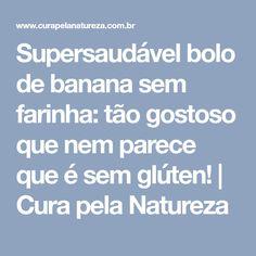 Supersaudável bolo de banana sem farinha: tão gostoso que nem parece que é sem glúten! | Cura pela Natureza