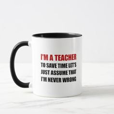 #Teacher Save Time Never Wrong Mug - #drinkware #cool #special