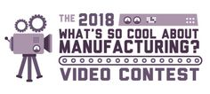 And the Winner is  ! Announcing the Winners of the 4th Annual Whats So Cool About Manufacturing? Video Contest