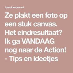Ze plakt een foto op een stuk canvas. Het eindresultaat? Ik ga VANDAAG nog naar de Action! - Tips en ideetjes Do It Yourself Projects, Diy Projects To Try, Home Crafts, Diy And Crafts, Diy Mod Podge, Ikea, Foto Transfer, Multimedia Arts, Diy Presents