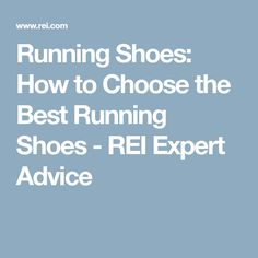 Running Shoes: How to Choose the Best Running Shoes - REI Expert Advice