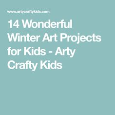 14 Wonderful Winter Art Projects for Kids - Arty Crafty Kids