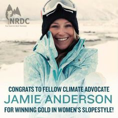 Jamie Anderson, Gold Medal Winner in Women's Slopestyle and Climate Advocate.  Via NRDC on Facebook