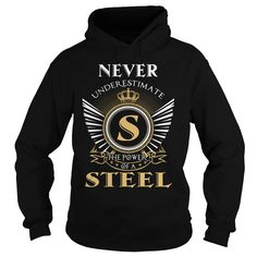 Never Underestimate The Power Of STEEL T-Shirts, Hoodies. VIEW DETAIL ==► https://www.sunfrog.com/LifeStyle/9-Never-STEEL-Black-Hoodie.html?id=41382