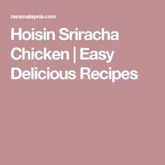 Hoisin Sriracha Chicken | Easy Delicious Recipes