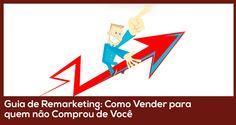 Guia de Remarketing: Como Vender para quem não comprou de você - João Paulo Pereira