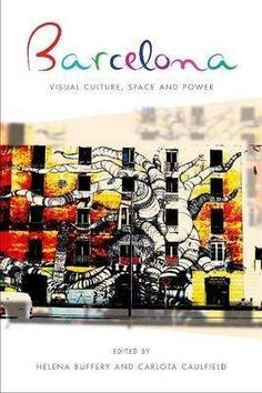 Barcelona : visual culture, space and power