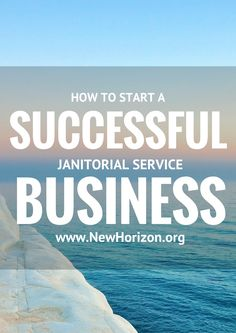 How to Start a Successful Janitorial Service Business