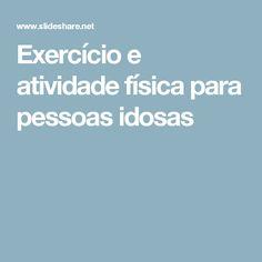 Exercício e atividade física para pessoas idosas