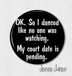 Dance Like No One is Watching pin back button by jessejanes, $1.00