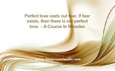 Perfect love holds no fear.  #businessmiracles