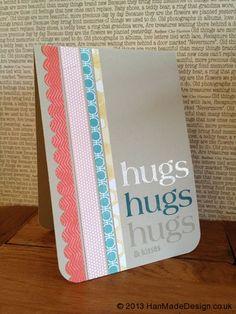 hand made card - not the hugs part