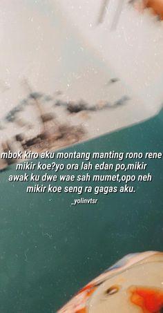 Quotes Rindu, Quotes Lucu, Spirit Quotes, Quotes Galau, Tumblr Quotes, Text Quotes, Mood Quotes, Funny Quotes, Life Quotes