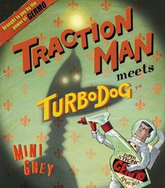 traction man meets turbodog Bowen loves this book