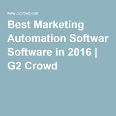 Best Marketing Automation Software in 2016 | G2 Crowd