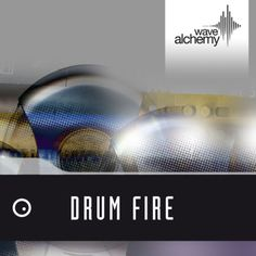 Drum Fire from Wave Alchemy