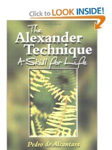 The Alexander Technique: A Skill for Life: Pedro de Alcantara