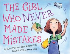 Good FHE lesson...The Girl Who Never Made Mistakes. great for teaching that mistakes are ok...and how to learn from mistakes. So great for setting up a positive learning environment.