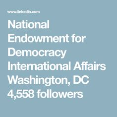 National Endowment for Democracy International Affairs  Washington, DC  4,558 followers
