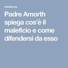 Padre Amorth spiega cos'è il maleficio e come difendersi da esso