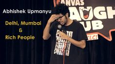 Delhi Mumbai & Rich People | Stand-up Comedy by Abhishek Upmanyu