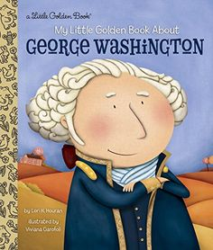 My Little Golden Book About George Washington by Lori Haskins Houran http://www.amazon.com/dp/1101939699/ref=cm_sw_r_pi_dp_4137wb1Y9Q12Q