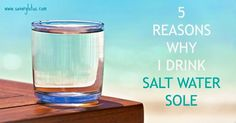 There is a lot of advice out there on how to stay healthy these days. So many miracle cures to whatever ails you. And I have tried a lot of them over the years. The one thing that has made the biggest difference in my over all well-being is drinking salt water sole. Drinking … #saltwater #drink #health