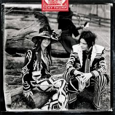 icky thump- the white stripes.
