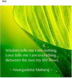 """""""Wisdom tells me I am nothing. Love tells me I'm everything. Between the two my life flows. Spiritual Awareness, Spiritual Growth, Spiritual Quotes, Wisdom Quotes, Qoutes, Rumi Quotes, Buddhist Wisdom, I Am Nothing, Love Is Patient"""