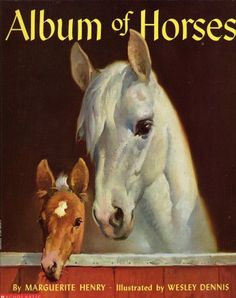 Oh the hours I spent poring over this book! The stories and pictures with each horse breed or type are magical. Album of Horses by Marguerite Henry Illustrated by Wesley Dennis