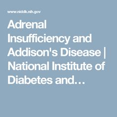 Adrenal Insufficiency and Addison's Disease | National Institute of Diabetes and…