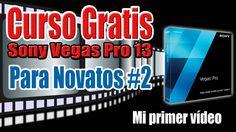 Domina Sony Vegas Pro13 desde 0 - Curso Sony Vegas Pro 13 #3 MI PRIMER V...