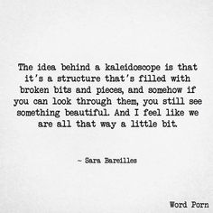 Sara Bareilles on a kaleidoscope Pentatonix, Cool Words, Wise Words, Quotes To Live By, Me Quotes, Random Quotes, Wall Quotes, Qoutes, Good Thoughts