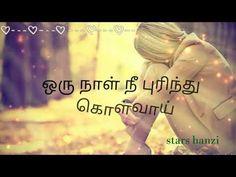 ஒரு நாள் புரிந்து கொள்வாய்.....❤❤❤ heart touching lines for whatsapp status - YouTube Lyric Quotes, Movie Quotes, Qoutes, Lyrics, Tamil Video Songs, Heart Touching Lines, Song Status, Romantic Songs, Album Songs