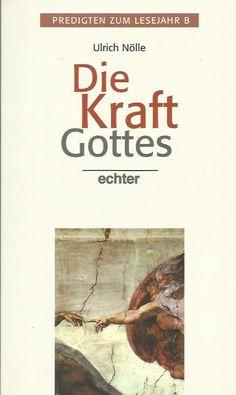 DIE KRAFT GOTTES Predigten zum Lesejahr B von Ulrich Nölle | eBay