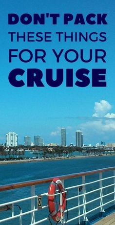 What not to pack for a cruise. Cruise tips for first time cruise. carnival, royal caribbean, disney, ncl. what to pack for a cruise packing list on a budget. what to wear on a cruise. caribbean cruises.