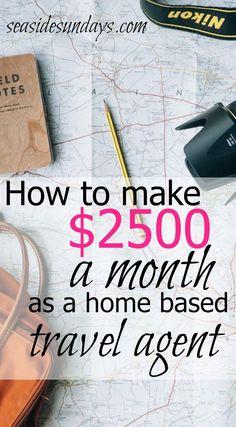 How to make $2500 a month as a home bases travel agent via www.seasidesundays.com